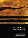 The Crack in the Cosmic Egg (eBook): New Constructs of Mind and Reality