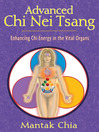 Advanced Chi Nei Tsang (eBook): Enhancing Chi Energy in the Vital Organs