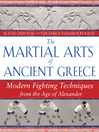 The Martial Arts of Ancient Greece (eBook): Modern Fighting Techniques from the Age of Alexander