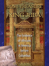 The Lost Treasure of King Juba (eBook): The Evidence of Africans in America before Columbus