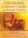 Chi Kung for Women's Health and Sexual Vitality (eBook): A Handbook of Simple Exercises and Techniques