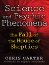 Science and Psychic Phenomena (eBook): The Fall of the House of Skeptics