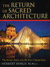 The Return of Sacred Architecture (eBook): The Golden Ratio and the End of Modernism