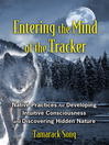 Entering the Mind of the Tracker (eBook): Native Practices for Developing Intuitive Consciousness and Discovering Hidden Nature