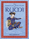 The Spiritual Practices of Rumi (eBook): Radical Techniques for Beholding the Divine