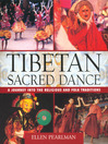 Tibetan Sacred Dance (eBook): A Journey Into the Religious and Folk Traditions