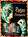 Pagan Fleshworks (eBook): The Alchemy of Body Modification