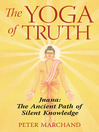 The Yoga of Truth (eBook): Jnana: The Ancient Path of Silent Knowledge
