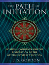 The Path of Initiation (eBook): Spiritual Evolution and the Restoration of the Western Mystery Tradition