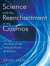 Science and the Reenchantment of the Cosmos (eBook): The Rise of the Integral Vision of Reality