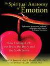 The Spiritual Anatomy of Emotion (eBook): How Feelings Link the Brain, the Body, and the Sixth Sense
