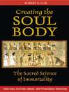 Creating the Soul Body (eBook): The Sacred Science of Immortality