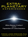 Extra-Planetary Experiences (eBook): Alien-Human Contact and the Expansion of Consciousness