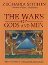 The Wars of Gods and Men (eBook): Earth Chronicles, Book 3