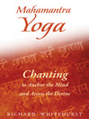 Mahamantra Yoga (eBook): Chanting to Anchor the Mind and Access the Divine