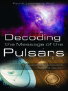 Decoding the Message of the Pulsars (eBook): Intelligent Communication from the Galaxy