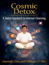 Cosmic Detox (eBook): A Taoist Approach to Internal Cleansing