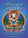 The Passionate Buddha (eBook): Wisdom on Intimacy and Enduring Love
