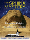 The Sphinx Mystery (eBook): The Forgotten Origins of the Sanctuary of Anubis