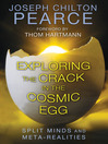 Exploring the Crack in the Cosmic Egg (eBook): Split Minds and Meta-Realities
