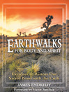 Earthwalks for Body and Spirit (eBook): Exercises to Restore Our Sacred Bond with the Earth