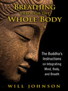 Breathing through the Whole Body (eBook): The Buddha's Instructions on Integrating Mind, Body, and Breath