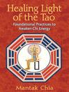 Healing Light of the Tao (eBook): Foundational Practices to Awaken Chi Energy