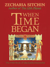 When Time Began (eBook): Earth Chronicles, Book 5