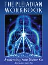 The Pleiadian Workbook (eBook): Awakening Your Divine Ka