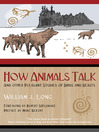 How Animals Talk (eBook): And Other Pleasant Studies of Birds and Beasts