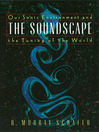 The Soundscape (eBook): Our Sonic Environment and the Tuning of the World