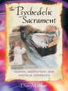The Psychedelic Sacrament (eBook): Manna, Meditations, and Mystical Experience