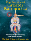 The Practice of Greater Kan and Li (eBook): Techniques for Creating the Immortal Self