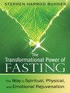 The Transformational Power of Fasting (eBook): The Way to Spiritual, Physical, and Emotional Rejuvenation