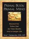 Primal Body, Primal Mind (eBook): Beyond the Paleo Diet for Total Health and a Longer Life