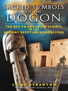 Sacred Symbols of the Dogon (eBook): The Key to Advanced Science in the Ancient Egyptian Hieroglyphs