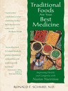 Traditional Foods Are Your Best Medicine (eBook): Improving Health and Longevity with Native Nutrition