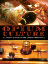 Opium Culture (eBook): The Art and Ritual of the Chinese Tradition