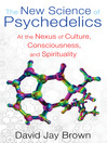 The New Science of Psychedelics (eBook): At the Nexus of Culture, Consciousness, and Spirituality
