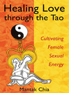 Healing Love through the Tao (eBook): Cultivating Female Sexual Energy