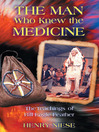 The Man Who Knew the Medicine (eBook): The Teachings of Bill Eagle Feather