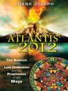 Atlantis and 2012 (eBook): The Science of the Lost Civilization and the Prophecies of the Maya
