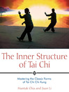 The Inner Structure of Tai Chi (eBook): Mastering the Classic Forms of Tai Chi Chi Kung
