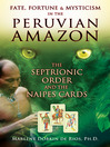 Fate, Fortune, and Mysticism in the Peruvian Amazon (eBook): The Septrionic Order and the Naipes Cards