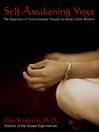 Self-Awakening Yoga (eBook): The Expansion of Consciousness through the Body's Own Wisdom