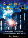 The Secret History of Extraterrestrials (eBook): Advanced Technology and the Coming New Race