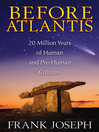 Before Atlantis (eBook): 20 Million Years of Human and Pre-Human Cultures