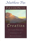 Passion for Creation (eBook): The Earth-Honoring Spirituality of Meister Eckhart