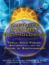 Infinite Energy Technologies (eBook): Tesla, Cold Fusion, Antigravity, and the Future of Sustainability