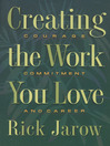 Creating the Work You Love (eBook): Courage, Commitment, and Career